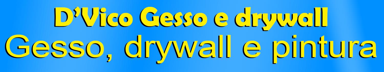 D'Vico Gesso e drywall